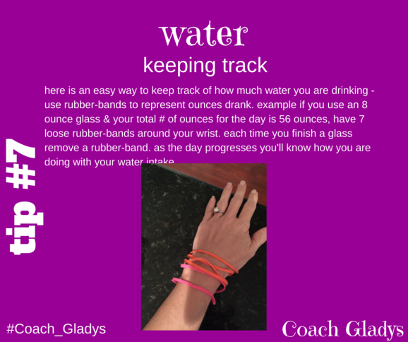 Coach Gladys Tip #7 rubberbands for water intake